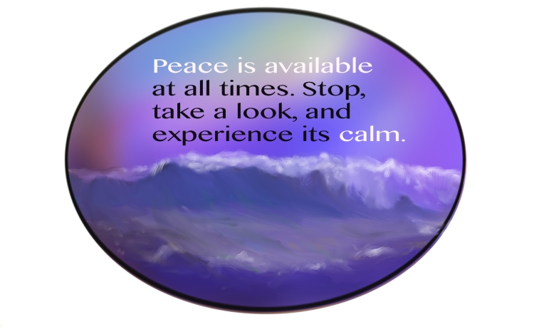 Peace Is Available At All Times